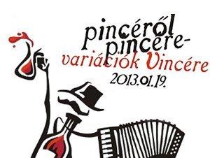 Pincéről Pincére - Variációk Vincére