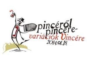 Pincéről Pincére - Variációk Vincére 2014
