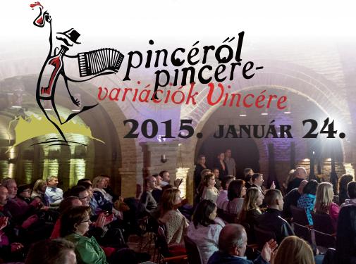 Pincéről Pincére – Variációk Vincére 2015