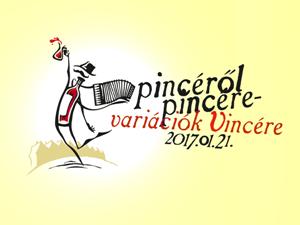 Pincéről Pincére – Variációk Vincére 2017
